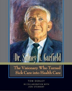 The Story of Dr. Sidney R. Garfield